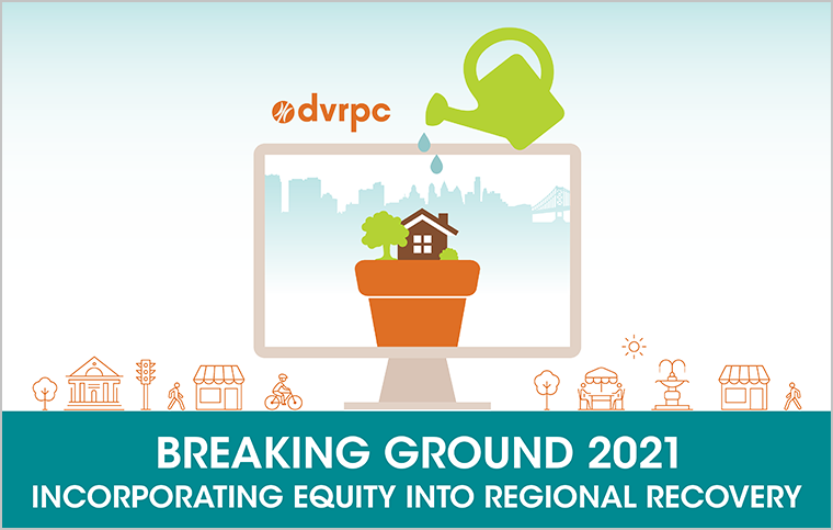 Breaking Ground 2021: Incorporating Equity into Regional Recovery
